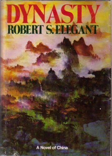 DYNASTY BY ROBERT S. ELEGANT 1977 A Noevl of China