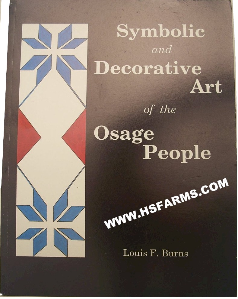 Symbolic and Decorative Art of the Osage People by Louis F Burns
