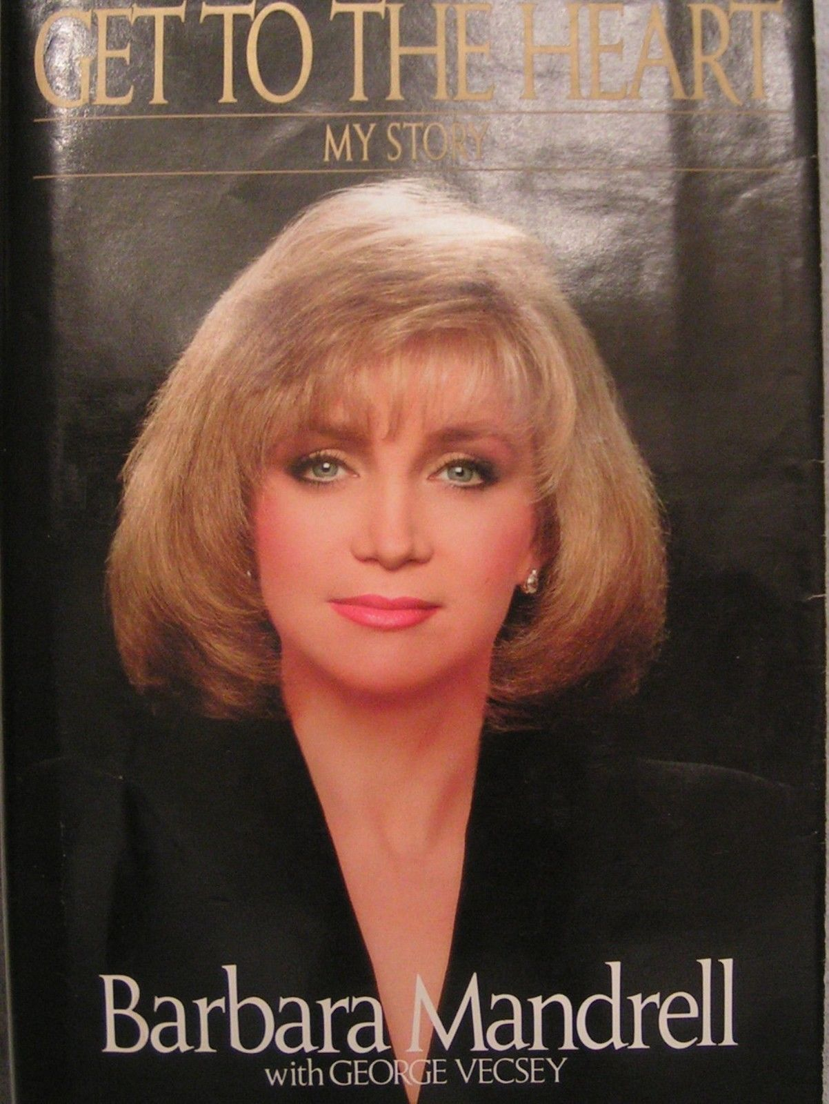 BARBARA MANDRELL - GET TO THE HEART - My Story