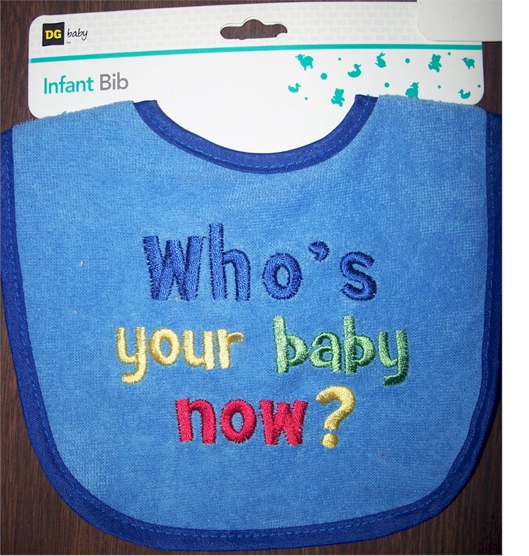 Infant Baby Bib - Who's Your Baby Now ?